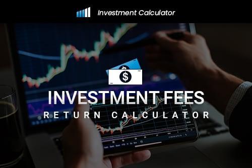 Investment Fees Return Calculator